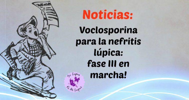 Voclosporina para la nefritis lupica fase III en marcha!